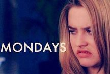 Monday / the disgusting start to a new week. the hell of all days. Monday is moanday