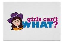 Girls Can't WHAT? Cowgirls / The coolest place for Cowgirls and the famous Girls Can't WHAT? gifts that you can choose from to have and to give.