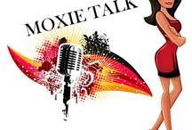 Moxie Talk / by Crystal O'Connor