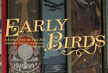 """Early Birds / """"Early Birds: Selections from the Tony Bill Aviation Library Collection, 1893–1914"""" is on display in the Aviation Museum and Library in the International Terminal  at SFO. The Aviation Museum and Library is open from 10am - 4:30pm Sunday through Friday."""