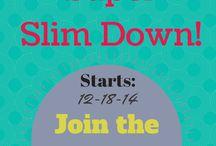 5 Day SLIM DOWN! / by Erin Laufenberg