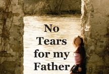 """NO TEARS FOR MY FATHER / """"No Tears for my Father"""" is a true story of incest suffered by the author, Viga Boland, from the ages of 11-23 at the hands of her biological father. $15.00"""