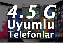 4.5G Nedir, 4.5 G Uyumlu Telefonlar