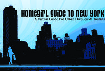Homegirl Guide to NYC / by Yaromil Fong-Olivares