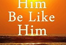 To be like HIM / by Linda Toews