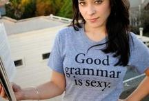 Good Grammar  just use it / by Andrea Schartz