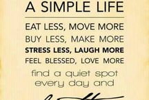 The simple life ~  / by Suzy Bee