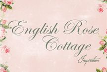 English Rose Cottage~*~ / Who doesn't love roses in any form!  A classic theme that's been painted, printed, cultivated and used to adorn almost everything.
