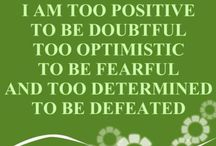 Being Positive / it's all about being positive throughout your entire life irrespective of the problems that you may face