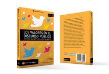 """Libro """"Los valores en el discurso público"""" / Diseño editorial. Tapa y contratapa del libro """"Los valores en el discurso público"""" de Juan Pablo Canatta. Ed. Logos, Buenos Aires, 2013.   Puede verse un preview en http://www.edicioneslogos.com.ar/media/producto/%20LOS%20VALORES%20EN%20EL%20DISCURSO%20PUBLICO%20%7C%20Comunicar%20la%20propia%20fe%20en%20la%20cultura%20del%20siglo%20XXI/primer_capitulo/Los%20valores%20en%20el%20discurso%20publico%20indice%20y%20cap1.pdf"""