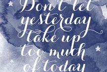 Don't let yesterday take up too much of today.