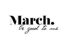 it is March