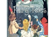fairy tales / by Jeanne Nordquist