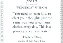 Wednesday Wisdom / Inspirational musings and quotes, updated each Wednesday.  / by Fresh