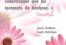 Mes images-citations / Les images avec des citations créées par Laurie Audibert, coach holistique à Montpellier.