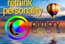 RETHINK PERSONALITY / Time to rethink personality. Now the Primary Colors Personality Test is here. It is easy, accurate, FUN and easy to implement.