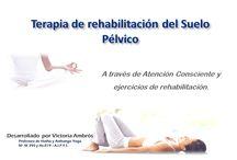 Suelo pélvico - Rehabilitación y Prevención de Incontinencia Urinaria / Patologías y rehabilitación de suelo pélvico en clínica sin dolor y con ejercicios de yoga