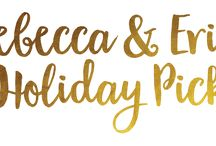 Rebecca + Erin's Picks for Holiday 2016 / Rebecca and Erin share their picks for gifting and more this festive season