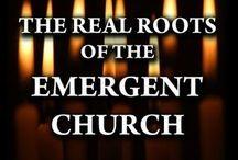 Emerging church / False teachings BEWARE