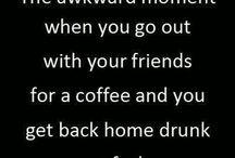 alcoholic..