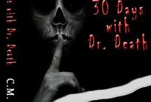 30 Days with Dr. Death / Inspirational images, quotes, and songs for this new thriller.