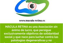 Asociación Mácula Retina / MÁCULA RETINA es una Asociación sin ánimo de lucro, que persigue exclusivamente objetivos de solidaridad social y que nace para luchar contra las patologías degenerativas y no degenerativas de la mácula y de la retina, así como su más importante consecuencia: la Baja Visión. Queremos impulsar el fomento a la investigación científica para avanzar en la curación de las enfermedades que afectan la mácula y la retina, la difusión de ensayos clínicos, la prevención, el diagnóstico precoz, etc.