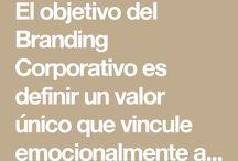 BRANDING CORPORATIVO / El objetivo del Branding Corporativo es definir un valor único que vincule emocionalmente al usuario con la marca.
