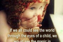 Through a child's eyes...  / Children teach us what life is all about