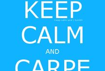 Keep Calm / by Carey Cronin