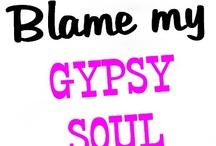 Gypsy soul / by Leah Sellers Weinkauf