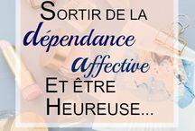 Dépendance affective / Sortir de la dépendance affective... en développant l'amour de soi