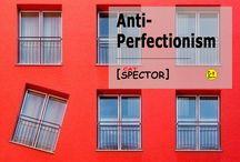 Anti-Perfectionism