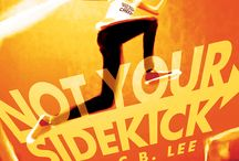 Not Your Sidekick / Coming September 2016 from Duet Books for Young adult fiction