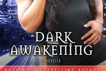 Dark Awakening / by Patti O'Shea