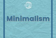Minimalism / Tips on embracing a minimalist lifestyle.