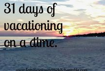 31 Days of Vacationing on a dime / How to have an inexpensive vacation.