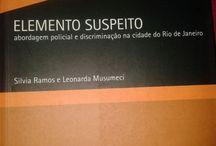 Elemento Suspeito - Abordagem Policial e Discriminação na Cidade do Rio de Janeiro / Elemento Suspeito - Abordagem Policial e Discriminação na Cidade do Rio de Janeiro. R$ 31.90 no Sebo do Lanati !