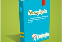 Momcyclopedia / Motherhood is defined by so many experiences that sometimes we need the right words to express it.  Presenting Momcyclopedia- A comprehensive summary of all the weird, funny, confusing, emotional and mostly loving situations that a mother inevitably goes through. Don't worry new moms, it's all normal!