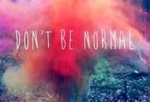 Normal not / What Normal?, Normal is no fun   FUCK BEING NORMAL >:-) pin away