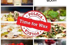 Time for Wax poleca / Polecamy miejsca w Warszawie