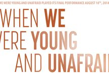 When We Were Young and Unafraid
