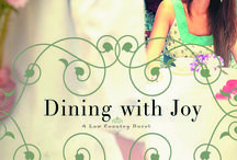 Dining With Joy / What happens with a faux low country cooking show host mixes with a debunked Manhattan chef? Love and laughter. Read Dining With Joy!   http://rachelhauck.com/?books=dining-with-joy / by Rachel Hauck