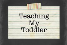 Teaching My Toddler / Cool things I can't wait to try with my toddler!
