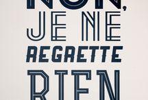 Non, je ne regaette rien / by Harriet O'Donnell