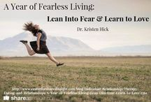 A Year of Fearless Living / Lean Into Fear & Learn to Love Fearlessness may look different than you think...