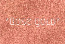 ♥♥ Colour ~ ROSE GOLD ♥♥