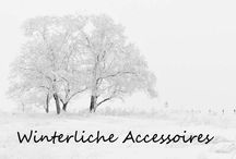 ❤ Accessoires für Schneeköniginnen und Eisprinzessinen / Schmuck und Accossoires für Winterlover