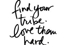 Love your tribe / Inspiration for our Follow the Sun Tribe ladies