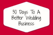 30 Days To A Better Wedding Business