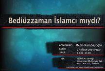 """""""Bediüzzaman İslamcı mıydı?"""" / Metin Karabaşoğlu 27 Nisan Pazar 13:30-17:30 arasında """"Bediüzzaman İslamcı mıydı?"""" konusu üzerine seminer verecektir. http://t.co/EWW7fNL69D"""